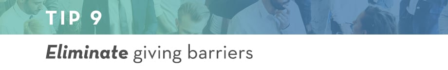 Tip 9 Eliminate giving barriers