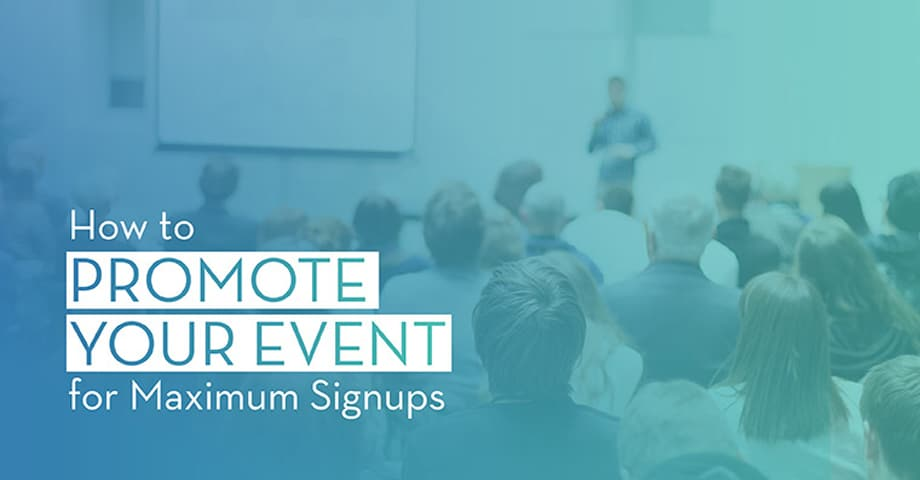 How to Promote Your Event for Maximum Signups