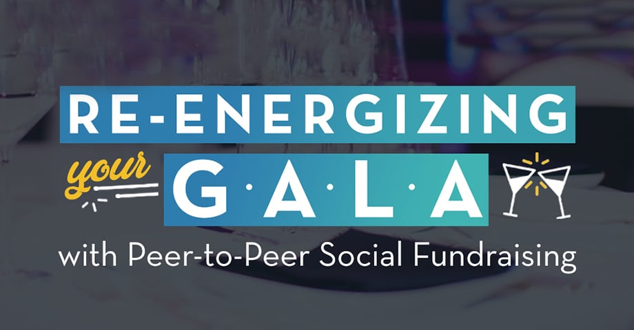 Webinar: Re-energize Your Gala with Peer-to-Peer Social Fundraising