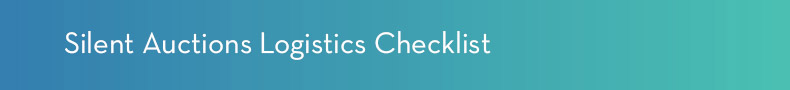Follow the tips in this silent auction logistics checklist.
