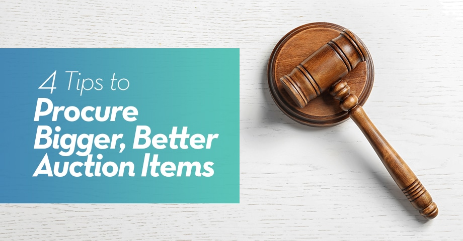 4 Tips to Procure Bigger, Better Auction Items