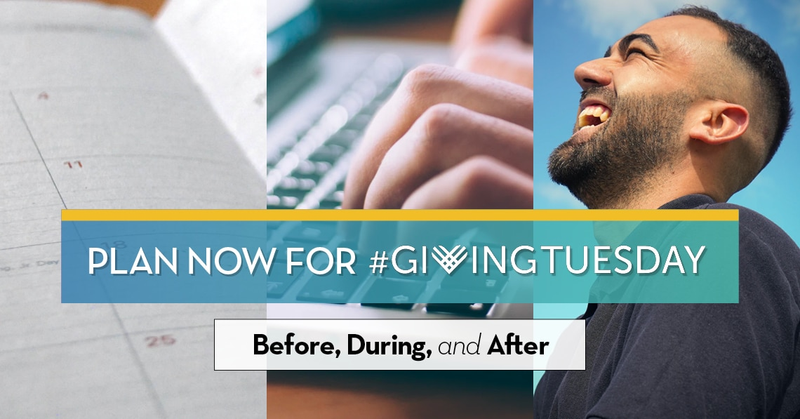 Plan Now for Giving Tuesday: Before, During, and After