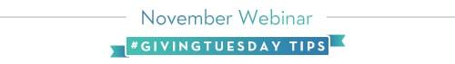 November Webinar: Giving Tuesday Tips