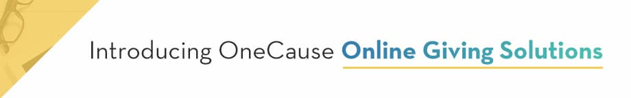 Introducing OneCause Online Giving Solution