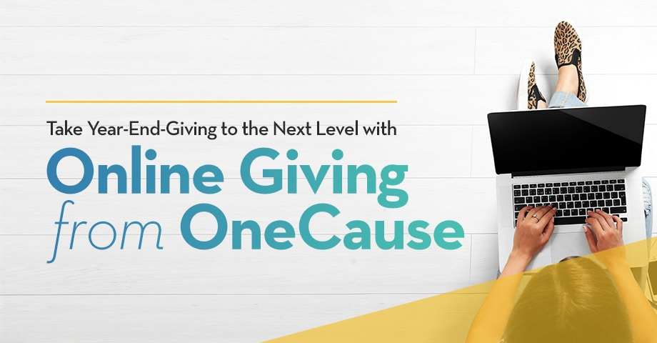 Take Year-End Giving to the Next Level with Online Giving from OneCause