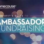 Nonprofits guide to Ambassador Fundraising