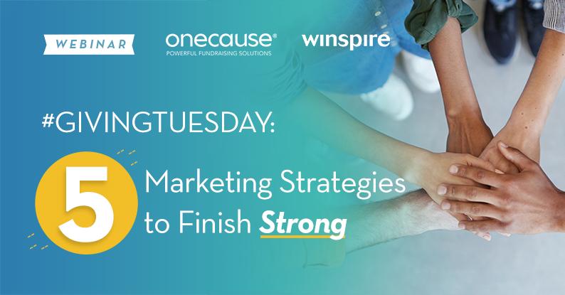 WEBINAR: #Givingtuesday Marketing Strategies to Finish Strong