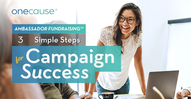 Ambassador Fundraising 3 simple steps for Campaign Success