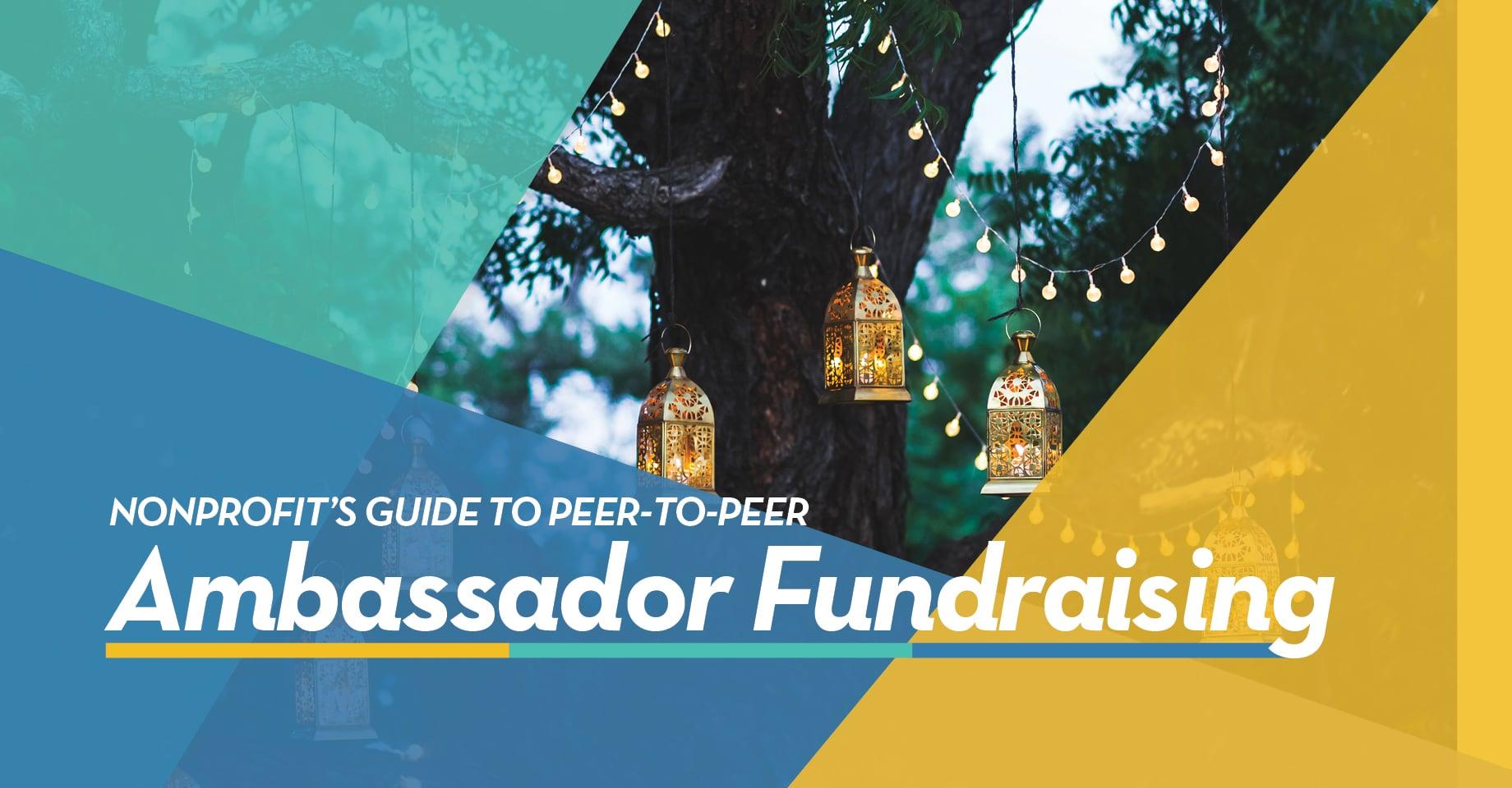 Guide to Peer to Peer Ambassador Fundraising