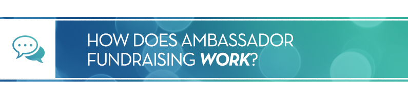 How Does Ambassador Fundraising Work?