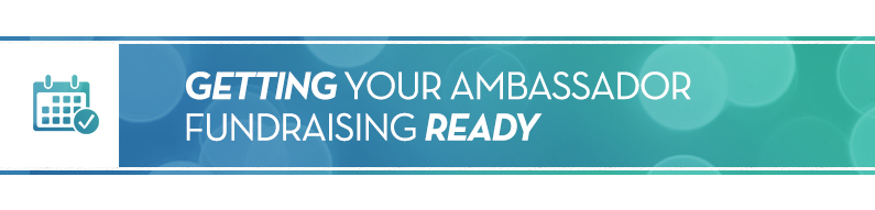 Getting Your Ambassador Fundraising Ready