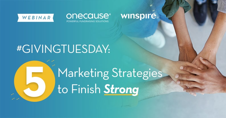 WEBINAR #givingtuesday 5 Marketing Strategies to Finish Strong