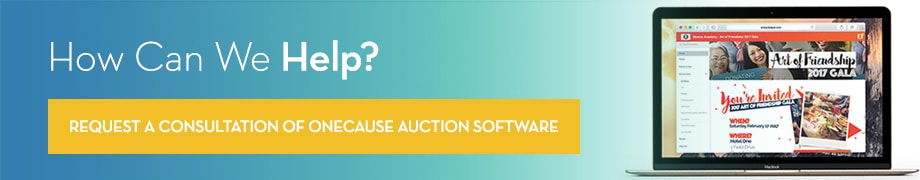 How Can We Help?  Request a consultation of OneCause Auction Software.