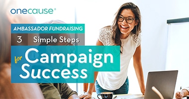 Blog Example:  Ambassador Fundraising 3 Simple Steps for Campaign Success