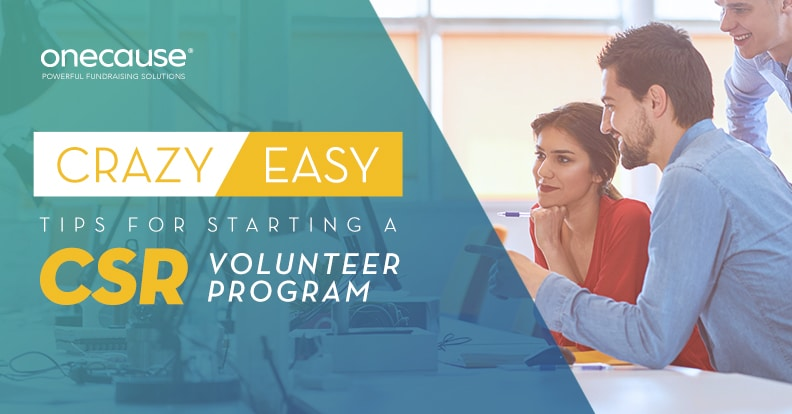 Crazy Easy Tips for Starting a CSR Volunteer Program