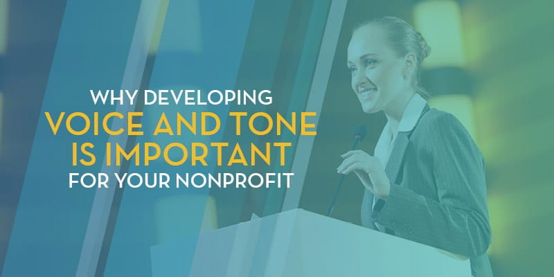 Why Developing Voice and Tone is Important For Your Nonprofit