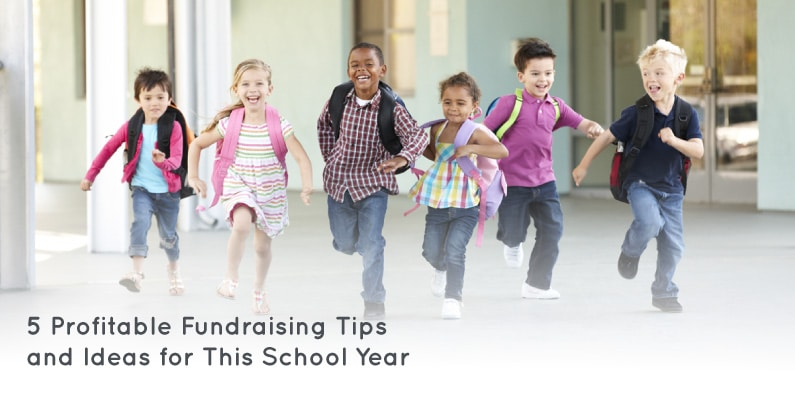 5 Profitable Fundraising Tips and Ideas for This School Year
