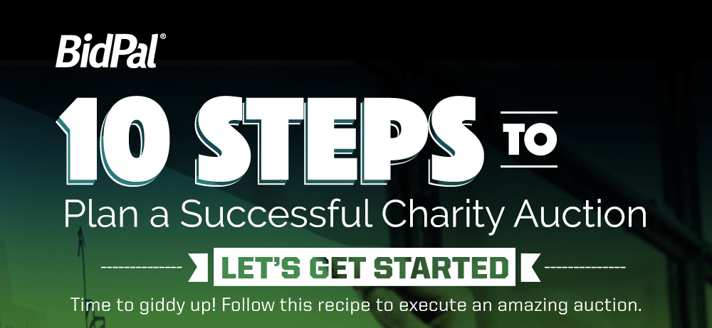 BidPal 10 Steps to Plan a Successful Charity Auction Let's Get Started