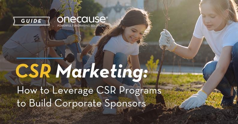 GUIDE CSR Marketing: How to Leverage CSR Programs to build Corporate Sponsors