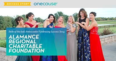 Success Stories Example: Belle of the Ball Ambassaord Fundraising Success Story: Alamance Regional Charitable Foundation