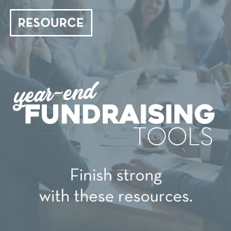 Year-end Fundraising Tools. Finish strong with these resources