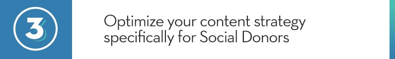 3. Optimize your content strategy specifically for Social Donors