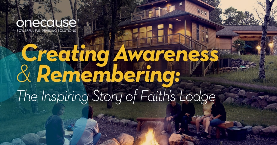 Creating Awareness & Remembering: The Inspiring Story of Faith's Lodge