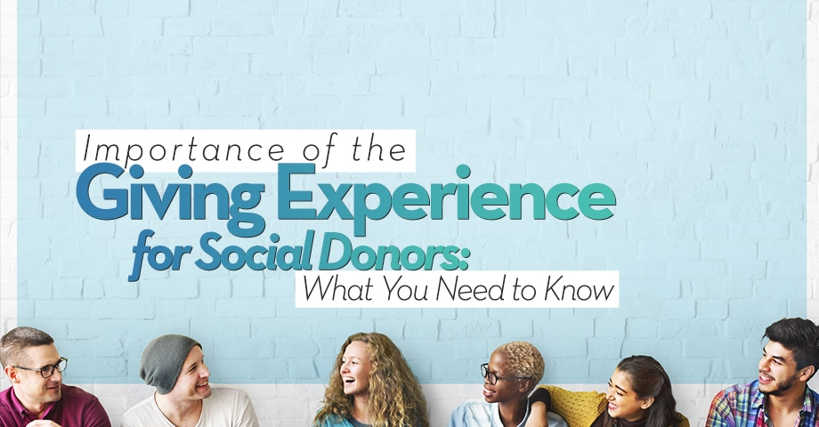 Importance of the Giving Experience for Social Donors: What you need to know
