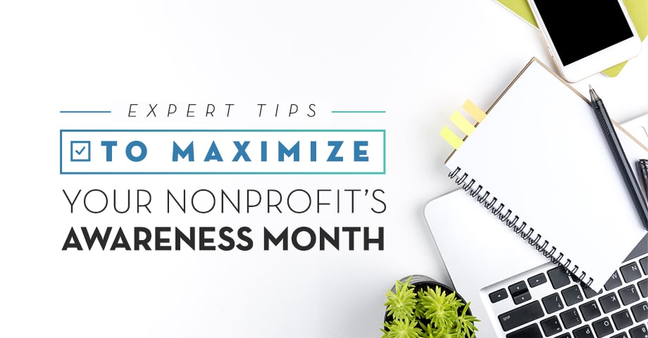 Expert Tips to Maximize Your Nonprofit's Awareness Month