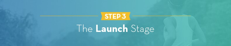 Step 3 - The Launch Stage
