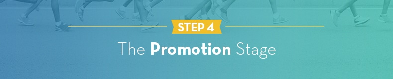 Step 4 - The Promotion Stage