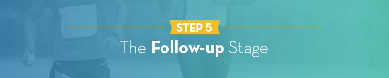 Step 5 - The Follow-up Stage