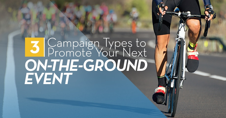 3 Campaign Types to Promote Your Next on-the-ground Event