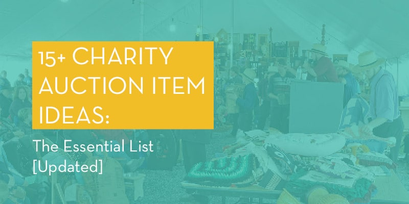 Explore our list of our favorite high-performing charity auction item ideas!