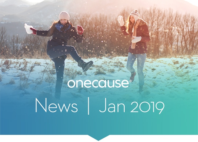 OneCause January 2019 Newsletter