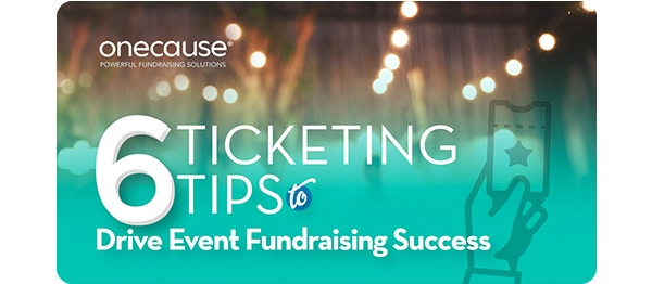 6 Ticketing Tips to Drive Event Fundraising Success
