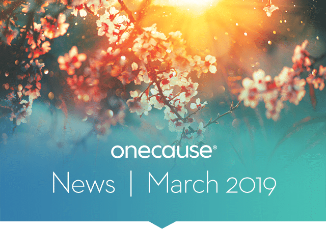 OneCause News | March 2019