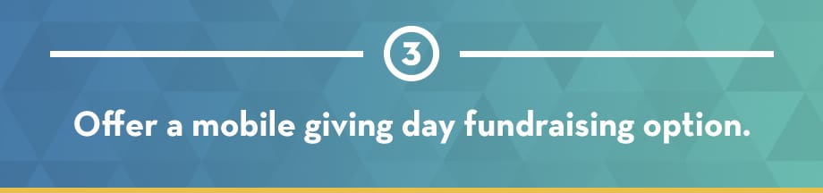 Offer a mobile giving day fundraising option