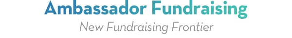 Ambassador Fundraising New Fundraiser Frontier