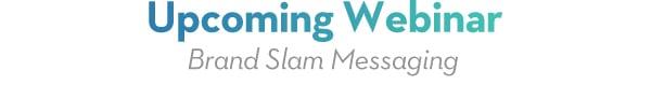 Upcoming Webinar Brand Slam