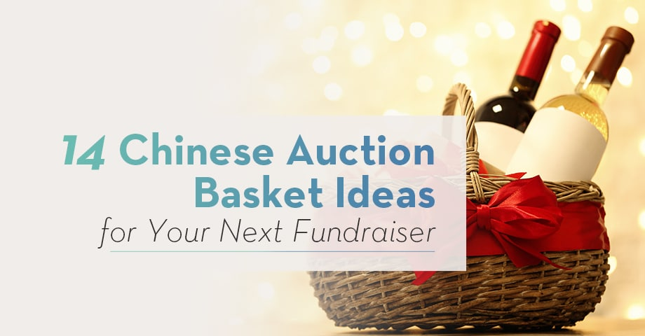 Chinese Auction Basket Ideas For Your Next Fundraiser