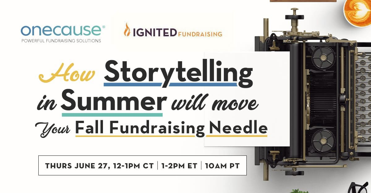 How Storytelling in Summer will move your Fall Fundraising Needle