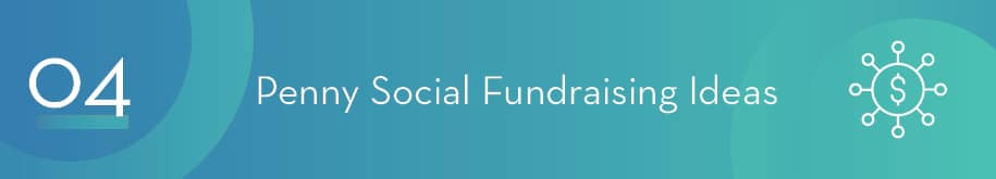 Check out some of our favorite penny social fundraising ideas to get you started planning.