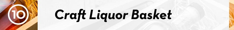 10. Craft Liquor Basket