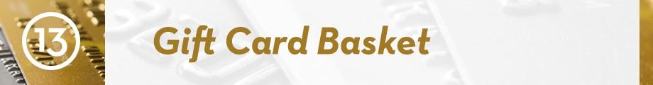 13. Gift Card Basket