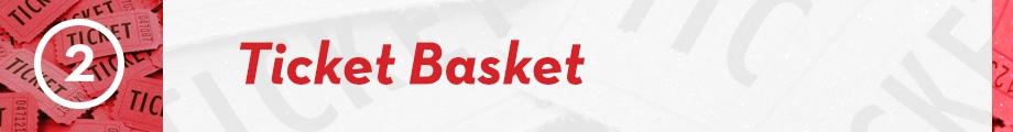 2. Ticket Basket