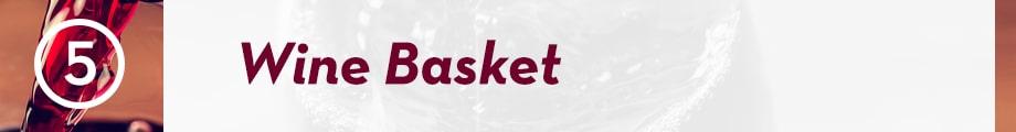 5. Wine Basket