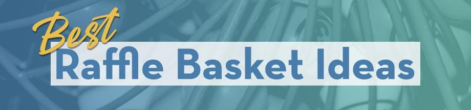 Best Raffle Basket Ideas