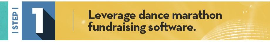 Step 1 | Leverage dance marathon fundraising software.
