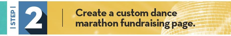 Step 2 | Create a custom dance marathon fundraising page.